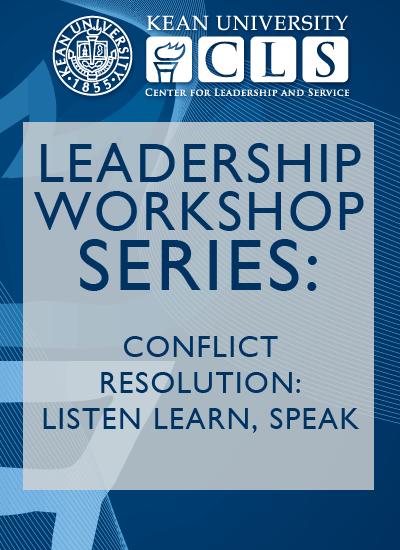 Leadership Workshop Series Conflict Resolution Listen