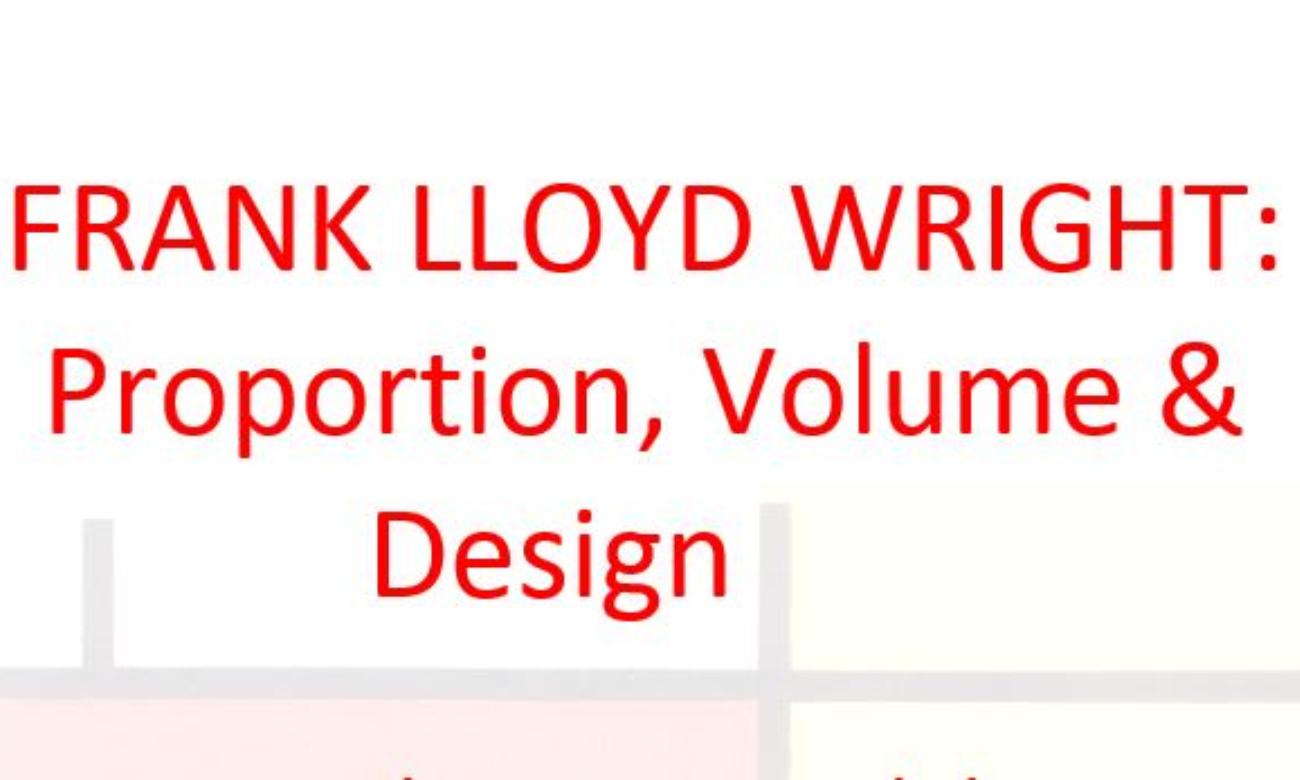 frank lloyd wright proportion volume design. Black Bedroom Furniture Sets. Home Design Ideas